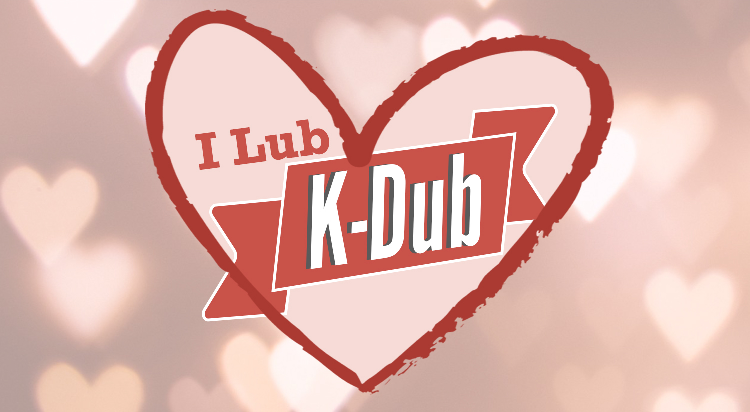 I Lub K-Dub: Celebrate Valentine's Day with KW